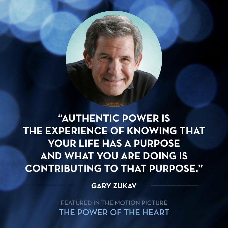 Authentic power is the experience of knowing that your life has a purpose and what you are doing is contributing to that purpose. -  Gary Zukav