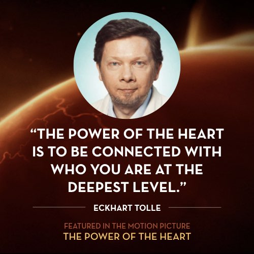The power of the heart is to be connected with who you are at the deepest level. -  Eckhart Tolle