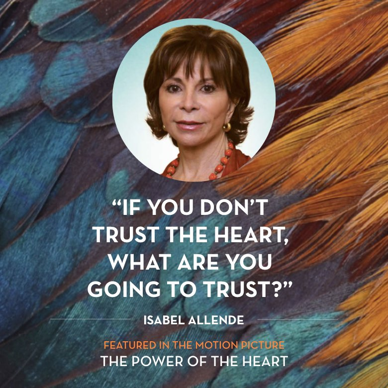 If you don't trust the heart, what are you going to trust? -  Isabel Allende