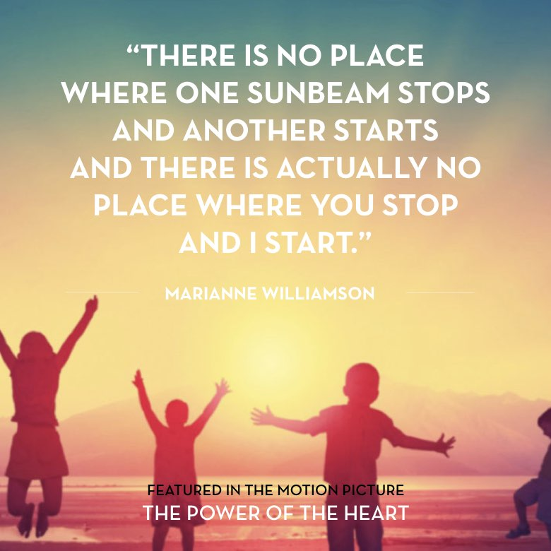 There is no place where one sunbeam stops and another starts – and there is actually no place where you stop and I start. -  Marianne Williamson