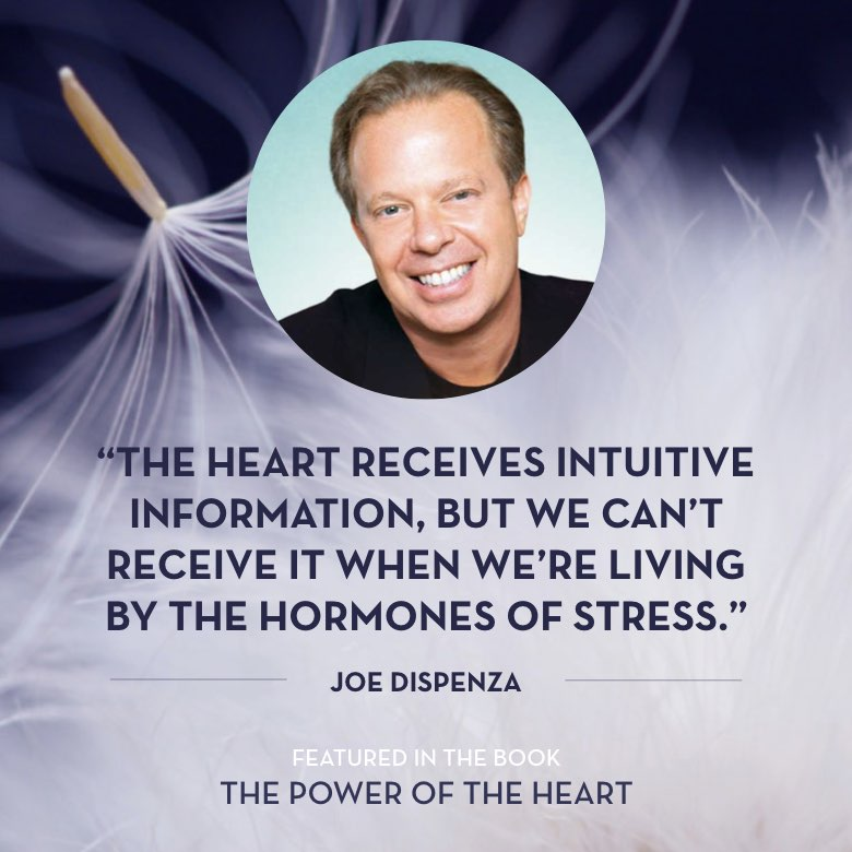 The heart receives intuitive information, but we can't receive intuitive information when we're living by the hormones of stress. - Dr. Joe Dispenza