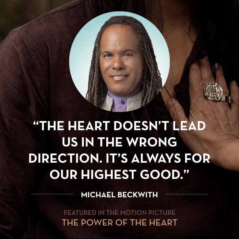 The heart doesn't lead us in the wrong direction. It's always for our highest good. - Dr. Michael Beckwith