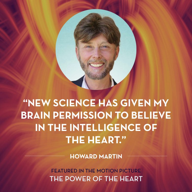 New science has given my brain permission to believe in the intelligence of the heart. -  Howard Martin