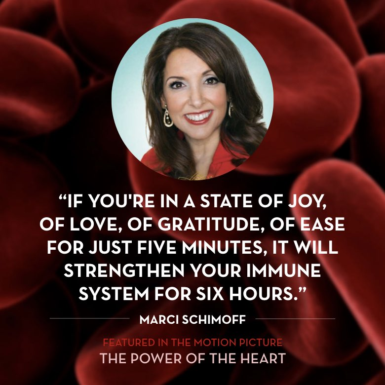 If you're in a state of joy, of love, of gratitude, of ease for just five minutes, it will strengthen your immune system for six hours. (cite source) -  Marci Schimoff
